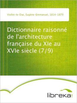 Dictionnaire raisonné de l'architecture française du XIe au XVIe siècle (7/9)