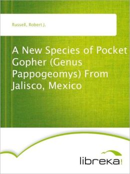 A New Species of Pocket Gopher (Genus Pappogeomys) From Jalisco, Mexico