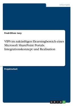 VIPS im zuk nftigen Elearningbereich eines Microsoft SharePoint Portals. Integrationskonzept und Realisation