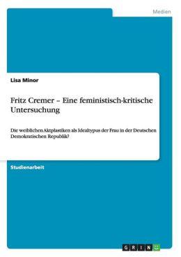 Fritz Cremer - Eine Feministisch-Kritische Untersuchung