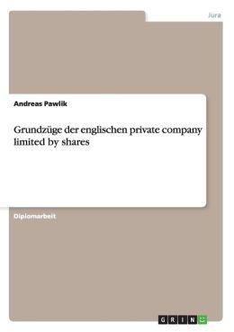 Grundzuge Der Englischen Private Company Limited by Shares