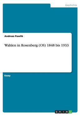 Wahlen in Rosenberg (OS) 1848 Bis 1933