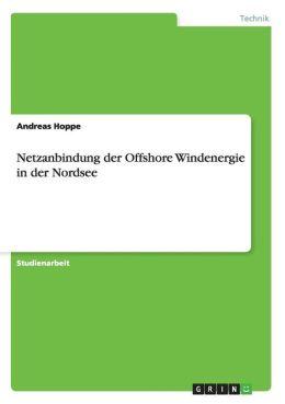 Netzanbindung Der Offshore Windenergie in Der Nordsee