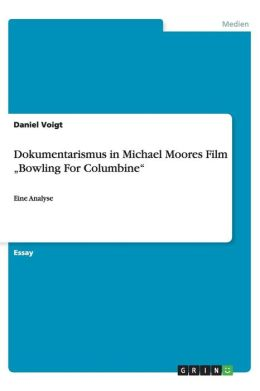 Dokumentarismus in Michael Moores Film Bowling for Columbine