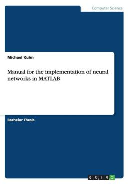 Manual for the implementation of neural networks in MATLAB