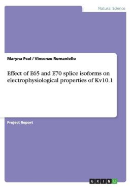 Effect of E65 and E70 Splice Isoforms on Electrophysiological Properties of Kv10.1