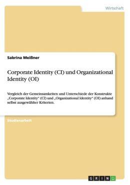 Corporate Identity (CI) Und Organizational Identity (Oi)