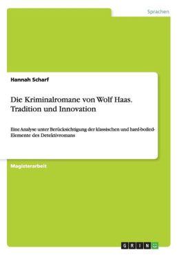 Die Kriminalromane Von Wolf Haas. Tradition Und Innovation