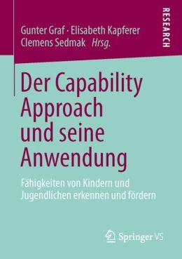 Der Capability Approach und seine Anwendung: Fähigkeiten von Kindern und Jugendlichen erkennen und fördern