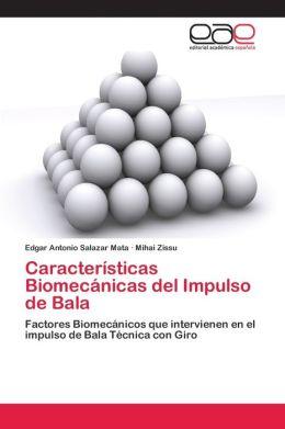 Caracteristicas Biomecanicas del Impulso de Bala