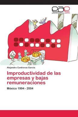 Improductividad de Las Empresas y Bajas Remuneraciones