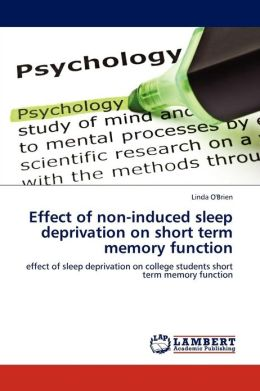 Effect of non-induced sleep deprivation on short term memory function