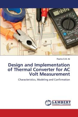 Design And Implementation Of Thermal Converter For Ac Volt Measurement