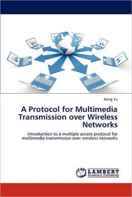 A Protocol for Multimedia Transmission over Wireless Networks