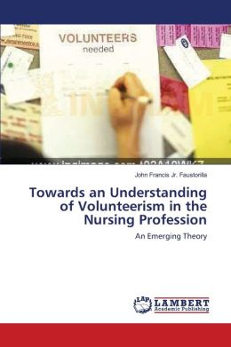 Towards an Understanding of Volunteerism in the Nursing Profession