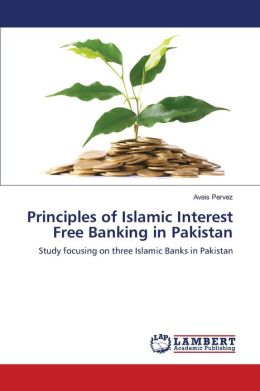 Principles of Islamic Interest Free Banking in Pakistan