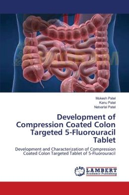Development of Compression Coated Colon Targeted 5-Fluorouracil Tablet