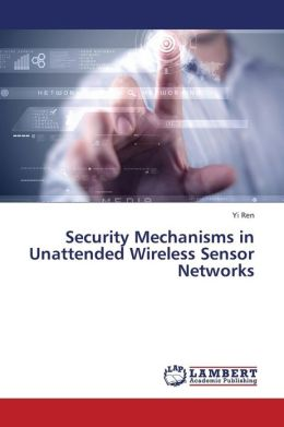 Security Mechanisms in Unattended Wireless Sensor Networks
