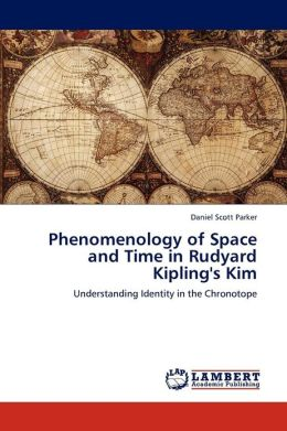Phenomenology of Space and Time in Rudyard Kipling's Kim