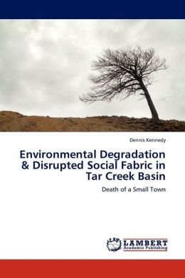 Environmental Degradation & Disrupted Social Fabric in Tar Creek Basin