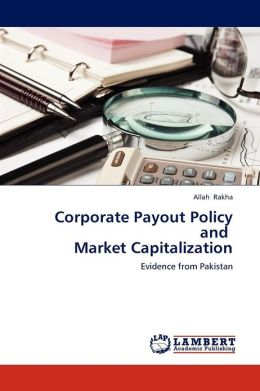 Corporate Payout Policy and Market Capitalization