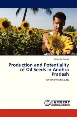 Production and Potentiality of Oil Seeds in Andhra Pradesh