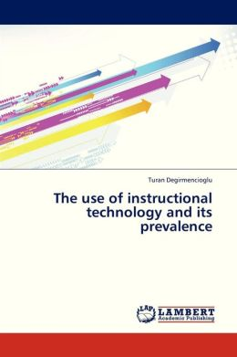 The Use of Instructional Technology and Its Prevalence
