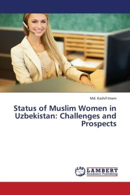 Status of Muslim Women in Uzbekistan: Challenges and Prospects