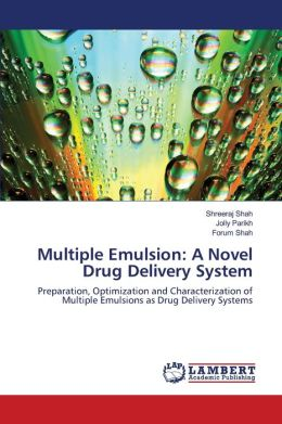 Multiple Emulsion: A Novel Drug Delivery System