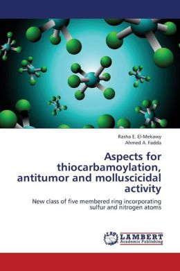 Aspects for Thiocarbamoylation, Antitumor and Molluscicidal Activity