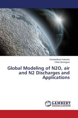 Global Modeling of N2o, Air and N2 Discharges and Applications