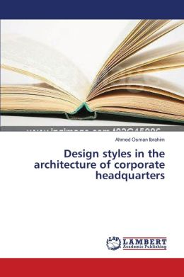 Design Styles in the Architecture of Corporate Headquarters