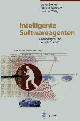Intelligente Softwareagenten: Grundlagen und Anwendungen