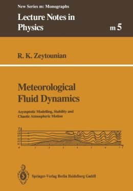 Meteorological Fluid Dynamics: Asymptotic Modelling, Stability and Chaotic Atmospheric Motion