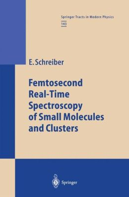 Femtosecond Real-Time Spectroscopy of Small Molecules and Clusters