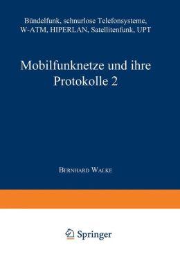 Mobilfunknetze und ihre Protokolle 2: Bündelfunk, schnurlose Telefonsysteme, W-ATM, HIPERLAN, Satellitenfunk, UPT