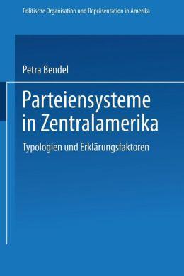 Parteiensysteme in Zentralamerika: Typologien und Erklärungsfaktoren