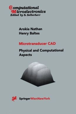 Microtransducer CAD: Physical and Computational Aspects