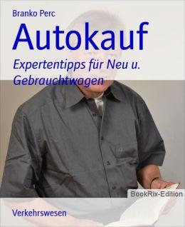 Autokauf: Expertentipps für Neu u. Gebrauchtwagen