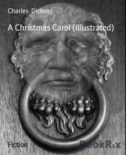 A Christmas Carol (Illustrated)
