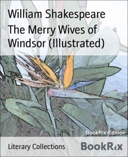 The Merry Wives of Windsor (Illustrated)