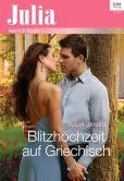 Book Cover Image. Title: Blitzhochzeit auf Griechisch, Author: Julia James