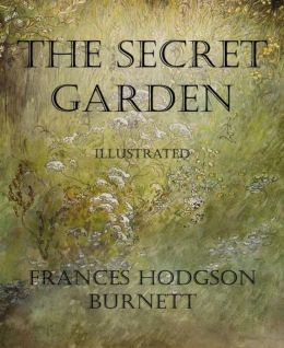 The Secret Garden (Illustrated): Illustrated
