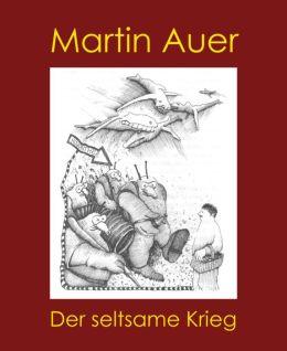Der seltsame Krieg: Geschichten zum Verständnis von Krieg und Frieden