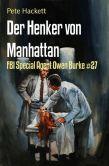 Book Cover Image. Title: Der Henker von Manhattan:  FBI Special Agent Owen Burke #27, Author: Pete Hackett