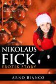 Book Cover Image. Title: Nikolaus Fick:  Erotik Story, Author: Arno Bianco