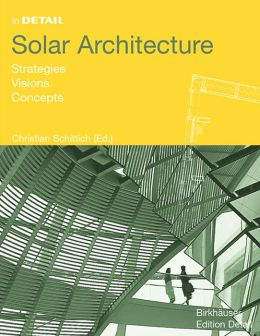 Solar Architecture: Strategies Visions, Concepts