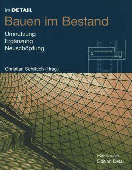 Im Detail: Bauen im Bestand: Sanierung, Ergänzung, Neuschöpfung