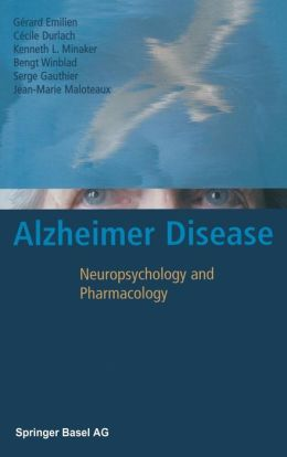 Alzheimer Disease: Neuropsychology and Pharmacology