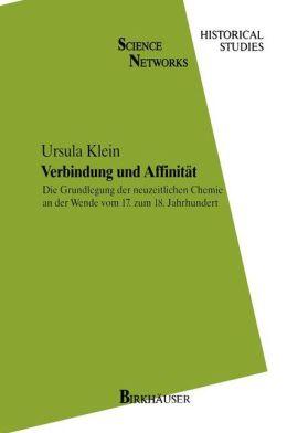 Verbindung und Affinität: Die Grundlegung der neuzeitlichen Chemie an der Wende vom 17. zum 18. Jahrhundert